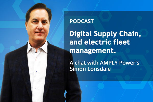 The Digital Supply Chain Podcast – Electrifying Fleets